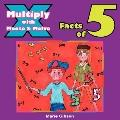 Multiply with Moose and Melve : Facts Of 5