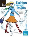 Creative Girls Draw: Fashion Design Studio : Learn to Draw Figures, Clothing, Accessories, H...