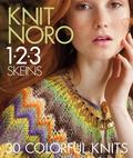 Knit Noro 1 2 3 Skeins : 30 Colorful Knits