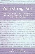 Vanishing Act : The Erosion of Online Footnotes and Implications for Scholarship in the Digi...