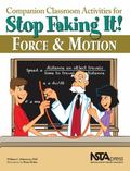 Companion Classroom Activities for Stop Faking It! Force and Motion - PB295X (Stop Faking It...