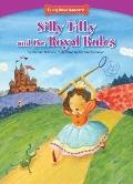 Silly Tilly and the Royal Rules (Character Education: Citizenship)