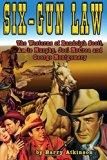 Six-Gun Law: The Westerns of Randolph Scott, Audie Murphy, Joel McCrea and George Montgomery