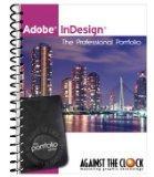 Adobe Indesign CS6 The Professional Portfolio Series