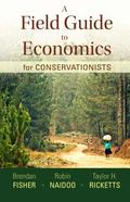 Field Guide to Economics for Conservationists