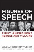 Figures of Speech : First Amendment Heroes and Villains