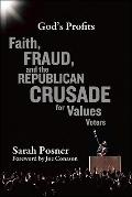 God's Profits : Faith, Fraud, and the Republican Crusade for Values Voters