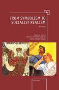 From Symbolism to Socialist Realism: A Reader (Cultural Syllabus)
