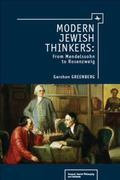 Modern Jewish Thinkers : From Mendelssohn to Rosenzweig