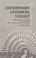 Contemporary Covenantal Thought : Interpretations of Covenant in the Thought of David Hartma...