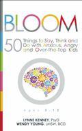 Bloom : Helping Children Blossom with Brain-Based Skills That Transform Thinking and Behavio...