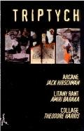 Triptych : Arcane/Litany Rant/Collage