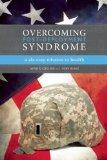 Overcoming Post-Deployment Syndrome : A Six-Step Mission to Health