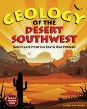 Geology of the Desert Southwest: Investigate How the Earth Was Formed with 15 Projects (Buil...
