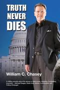 Truth Never Dies : The Bill Chasey Story