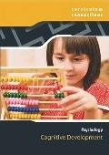 Cognitive Development (Curriculum Connections: Psychology)