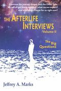 Afterlife Interviews : The Big Questions: Volume II
