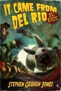 It Came from Del Rio : Part One of the Bunnyhead Chronicles