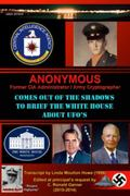 Anonymous : Former CIA Administrator Comes Out of the Shadows to Brief the Whitehouse about ...
