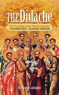 Didache: the Teaching of the Twelve Apostles : A Different Faith � A Different Salvation