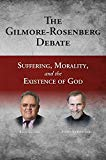 The Gilmore-Rosenberg Debate: Suffering, Morality, and the Existence of God