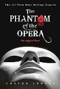 The Phantom of the Opera: The Original Novel