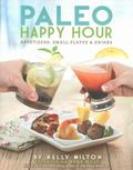 Paleo Happy Hour : Appetizers, Small Palets and Drinks