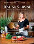 Everyday Paleo Around the World: Italian Cuisine : Authentic Recipes Made Gluten-Free