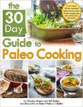 30 Day Guide to Paleo Cooking : Entire Month of Paleo Meals