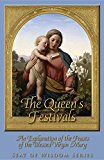 The Queen's Festivals: An Explanation of the Feasts of the Blessed Virgin Mary (Seat of Wisdom)