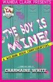 The Boy Is Mine! (Wahida Clark Presents Young Adult)