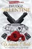 Thuggz Valentine (Wahida Clark & David Weaver Presents)