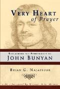 Very Heart of Prayer : Reclaiming John Bunyan's Spirituality