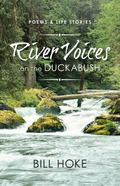 River Voices on the Duckabush : Poems and Life Stories