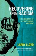 Recovering from Racism : City Ministry in a Post Racial America
