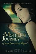 Mother's Journey of Love, Loss and Life Beyond