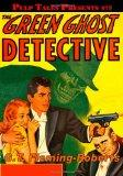 Pulp Tales Presents #19: The Green Ghost Detective