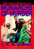 Pulp Tales Presents #25 : Monarchs of Murder