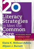 20 Literacy Strategies to Meet the Common Core : Increasing Rigor in Middle and High School ...