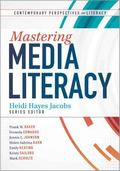 Mastering Media Literacy (Contemporary Perspectives on Literacy)