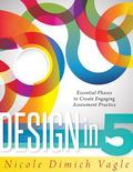 Design in Five : Essential Phases to Create Engaging Assessment Practice