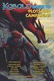 Kobold Guide to Plots & Campaigns (Kobold Guides) (Volume 6)