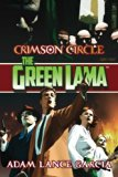The Green Lama: Crimson Circle (The Green Lama Legacy) (Volume 4)