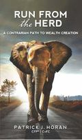 Run from the Herd : A Contrarian Path to Wealth Creation