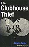 The Clubhouse Thief (AWP Award for the Novel)