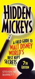 Hidden Mickeys : A Field Guide to Walt Disney World's Best Kept Secrets