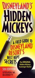Disneyland's Hidden Mickeys : A Field Guide to Disneyland Resort's Best Kept Secrets