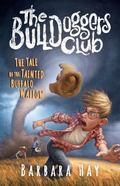 Bulldoggers Club - the Tale of the Tainted Buffalo Wallow : Book 2 the Bulldoggers Club Series