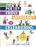 The Poetry Friday Anthology for Celebrations (Children's Edition): Holiday Poems for the Who...