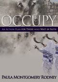Occupy : An Action Plan for Those Who Wait in Faith